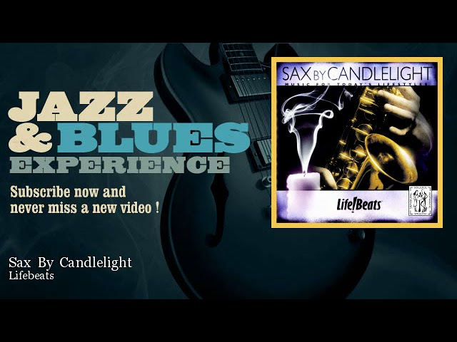 Lifebeats - Sax By Candlelight