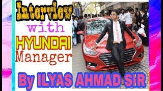ILYAS AHMAD SIR INTERVIEW BY HYUNDAI MANAGER