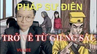 Pháp Sư Điên- Trở Về Từ Giếng Sâu | Vu Lee