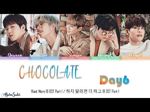 [Correct Color Coded] DAY6 (데이식스) - Chocolate Lyrics/가사 [Han|Rom|Eng] Want More 19 OST Part 1