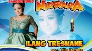 Ilang Tresnane-Lilin Herlina-Dangdut Koplo Nirwana