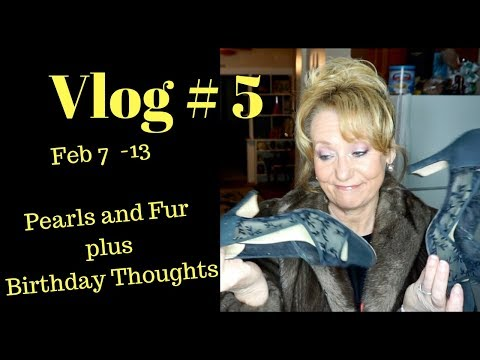 Vlog 5 | Reflecting on Life | Fur Coat and Pearls | Mature Beauty | Sixty Plus