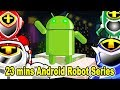 """23 mins Citi Heroes Series 11 """"Android Robot"""""""
