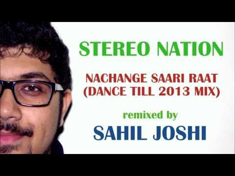 Stereo Nation - Nachange Saari Raat (Dj Sahil Joshi Dance Till...