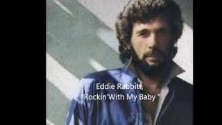 Watch Eddie Rabbitt Rockin With My Baby video