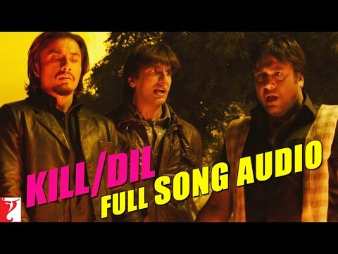 Full Song Audio - Kill Dil Title Song