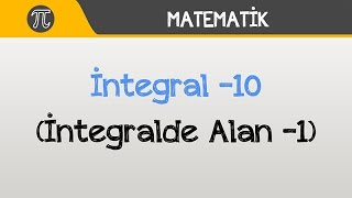 İntegral -10 (İntegralde Alan -1) | Geometri | Hocalara Geldik
