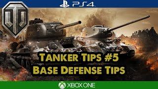 Tanker Tips: Base Defense Tips - World of Tanks Tips Xbox/PS4