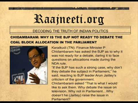 CHIDAMBARAM :WHY IS THE BJP NOT READY TO DEBATE THE COAL BLOCK ALLOCATION IN PARLIAMENT?