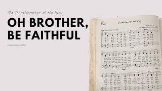 O Brother Be Faithful beautiful piano arrangement