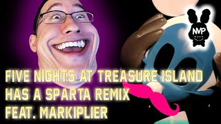 Five Nights at Treasure Island has a Sparta Remix (Feat. Markiplier!)