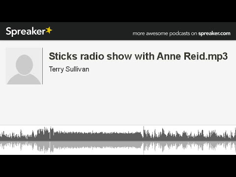 Sticks radio show with Anne Reid.mp3 (part 2 of 5, made with Spreaker)