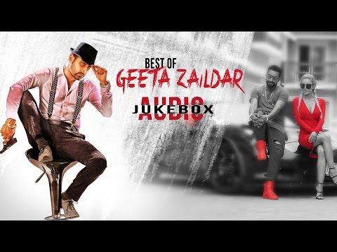 New Punjabi Songs | Best Of Geeta Zaildar | Punjabi Audio Jukebox | Latest Punjabi Songs 2016