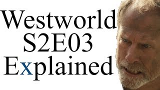 Westworld S2E03 Explained