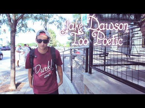 "Jake Dawson - ""Too Poetic"""