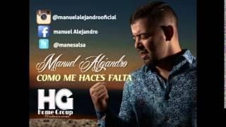 Manuel Alejandro - Como Me Haces Falta