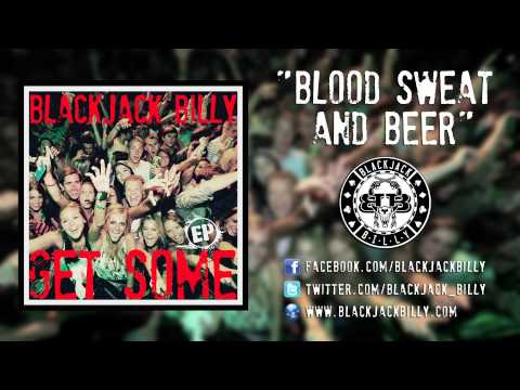 Blackjack Billy Blood Sweat and Beer - Official Song Video