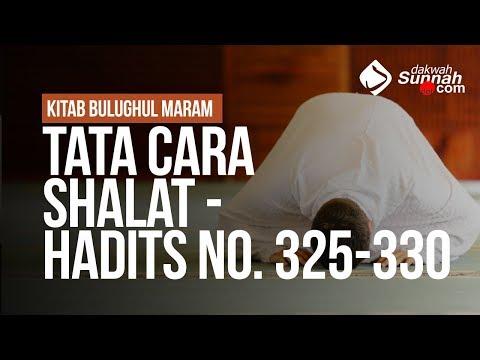 Tata Cara Shalat - Hadits No. 325-330 - Ustadz Ahmad Zainuddin Al Banjary Hafizhahullah