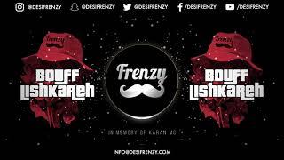 BOUFF LISHKAREH  |  DJ FRENZY  |  LATEST PUNJABI MIX 2017