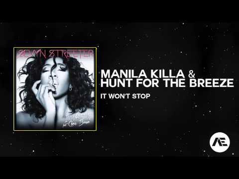 Sevyn Streeter Ft. Chris Brown - It Won't Stop (Manila Killa & Hunt For The Breeze Remix)