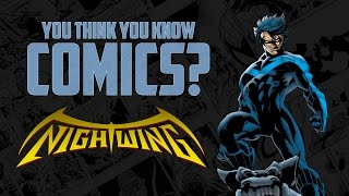 Nightwing - You Think You Know Comics?