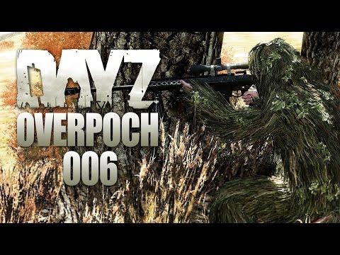 DAYZ OVERPOCH #006 - Verbissene Verfolger [HD+]   Let's Play DayZ Overpoch