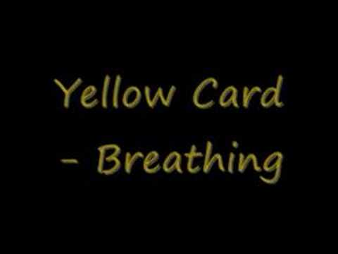 Yellow Card - Breathing