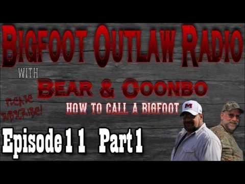 Bigfoot Outlaw Radio Ep.11 How To Call A Bigfoot