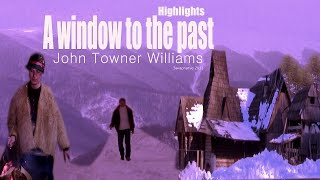 John Towner Williams. A window to the past