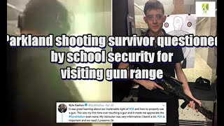 Parkland shooting survivor questioned by school security for visiting gun range