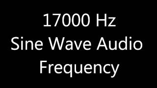 17000 Hz 17 kHz Sine Wave Sound Frequency Tone