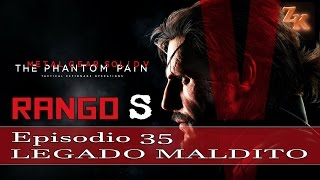 Metal Gear Solid V: The Phantom Pain - Rango S - Episodio 35: Legado maldito