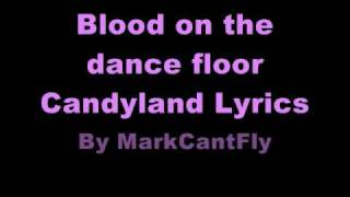 Watch Blood On The Dance Floor Candyland video