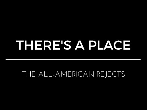 There's a Place Lyrics | The All American Rejects
