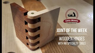 Making Wooden Hinges with NO Specialty Tools - Joint of the Week