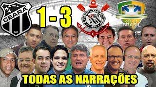 Todas as narrações - Ceara 1 x 3 Corinthians / Copa do Brasil 2019