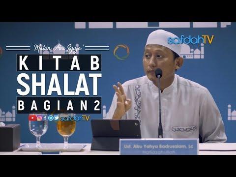 Kitab Matan Abu Syuja: Kitab Shalat #2 - Ustadz Badru Salam, Lc
