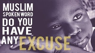 DO YOU HAVE ANY EXCUSE? ┇MUSLIM SPOKEN WORD ᴴᴰ