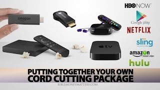 Putting Together Your Own Cord Cutting Package