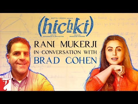 Rani Mukerji in conversation with Brad Cohen | Hichki | In Cinemas Now