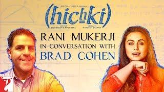 Rani Mukerji in conversation with Brad Cohen | Hichki | Releasing 23 March 2018