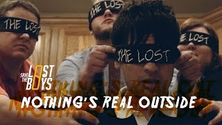 SAVE THE LOST BOYS - Nothing's Real Outside