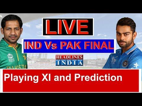 Live India Vs Pakistan Final Match Playing Xi And Match