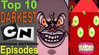 Top 10 Darkest Cartoon Network Episodes