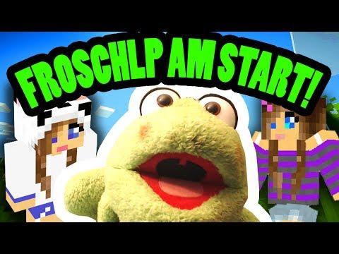 FROSCHLP AM START!!!!!!!!!!!!!