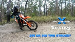 TWO STROKE 250 OR 300: WHICH SHOULD I BUY? Cross Training Enduro