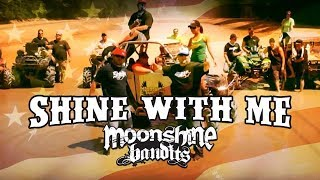 Moonshine Bandits Shine With Me