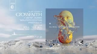 Crossfaith - Kill 'Em All (Shikari Sound System Remix)
