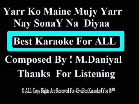 Yarr Ko Maine Mujhay Yaar Nay Sonay  Na Diya Karaoke video