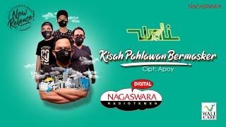 Download Wali - Kisah Pahlawan Bermasker ( Radio Release) NAGASWARA Mp3/Mp4